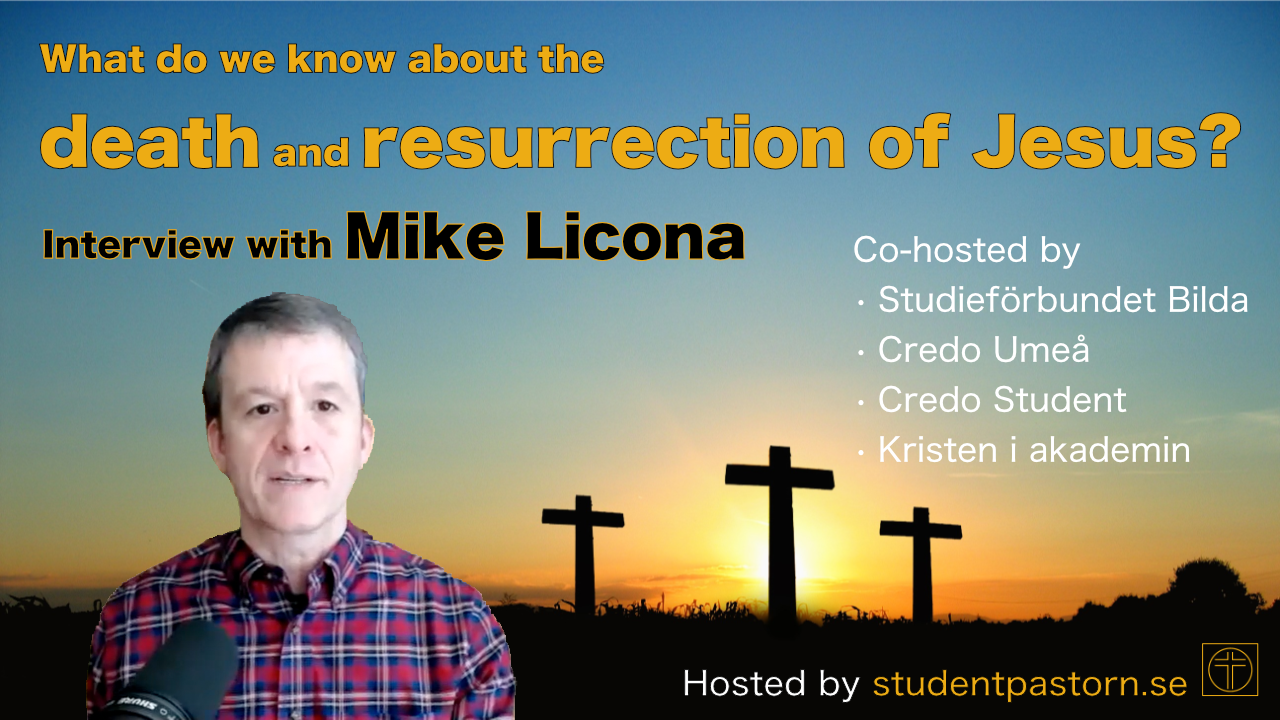 Mike Licona about what we know about the death and resurrection of Jesus